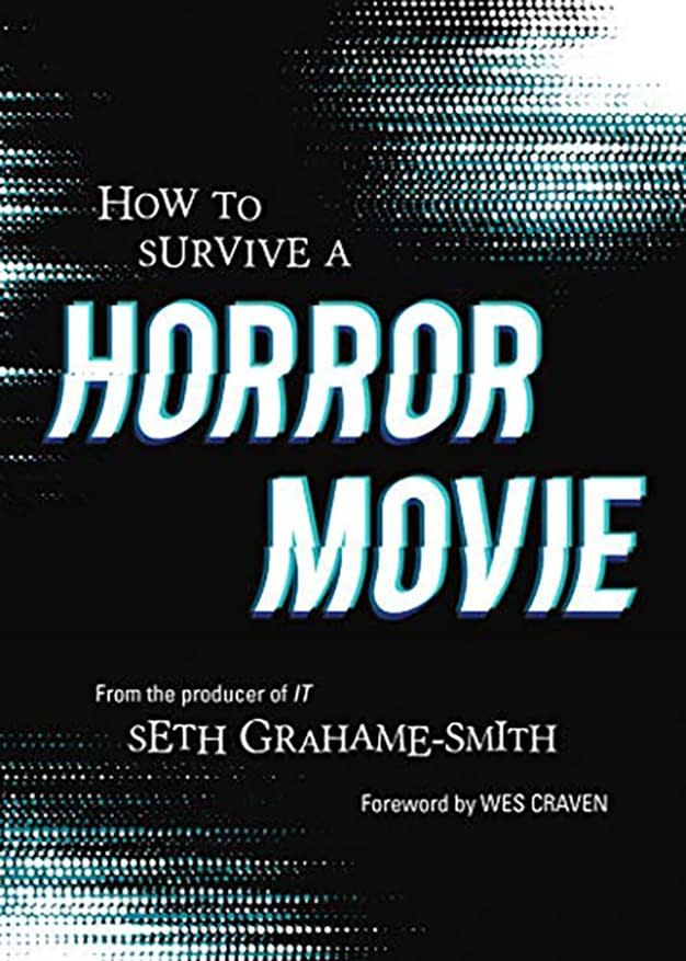 How to Survive a Horror Movie: All the Skills to Dodge the Kills book